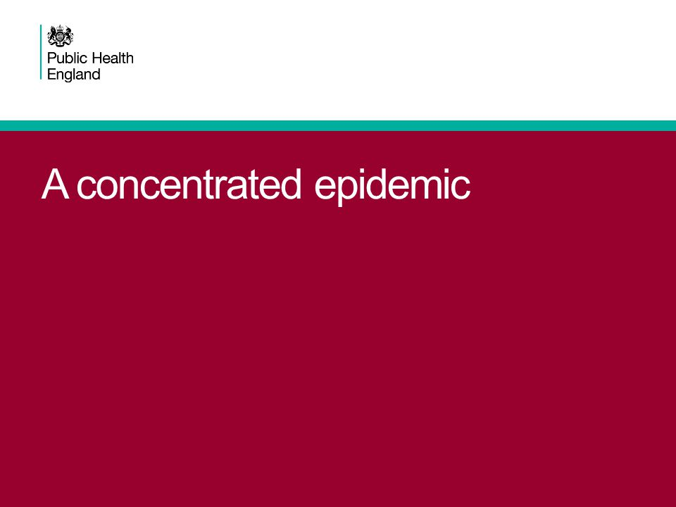 A concentrated epidemic