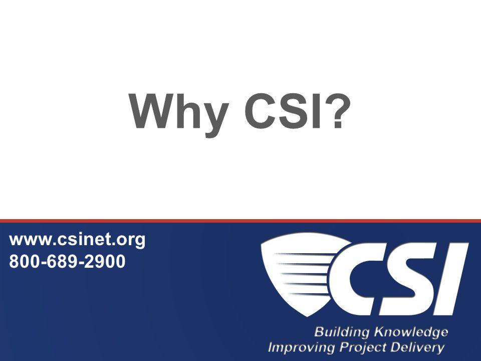 Why CSI www.csinet.org 800-689-2900