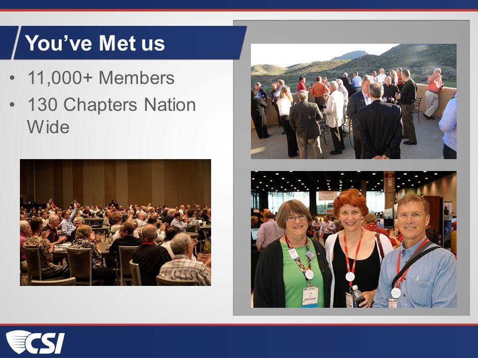 You've Met us 11,000+ Members 130 Chapters Nation Wide