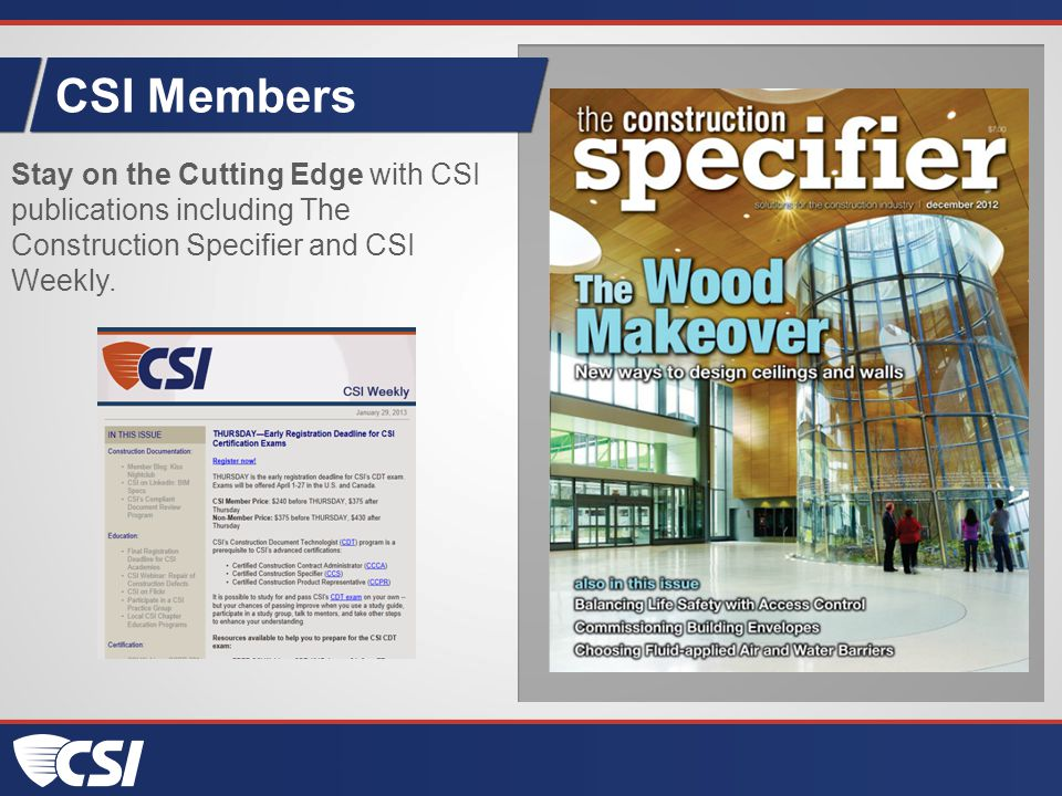CSI Members Stay on the Cutting Edge with CSI publications including The Construction Specifier and CSI Weekly.