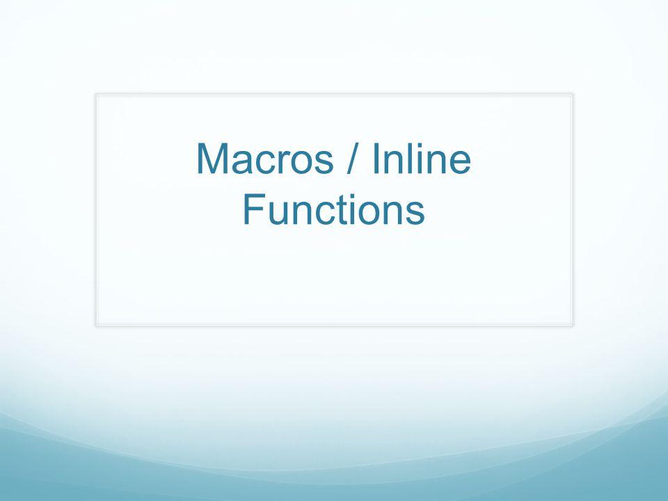Macros / Inline Functions