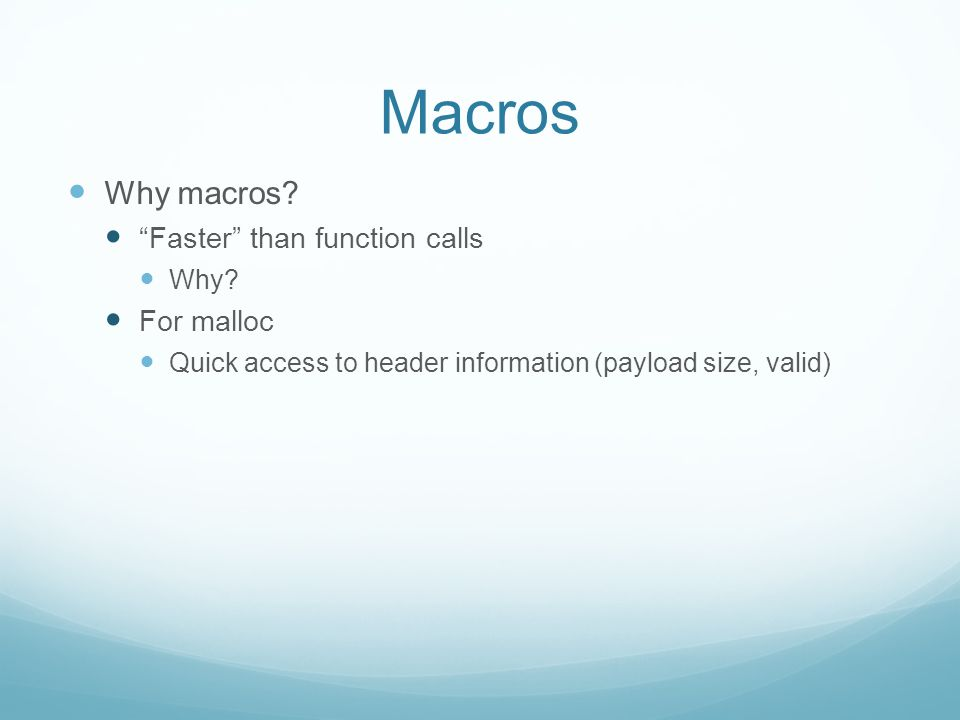 Macros Why macros. Faster than function calls Why.