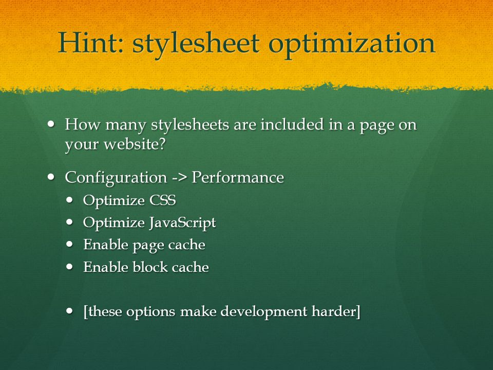 Hint: stylesheet optimization How many stylesheets are included in a page on your website.