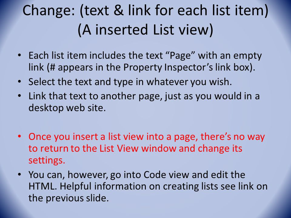 Change: (text & link for each list item) (A inserted List view) Each list item includes the text Page with an empty link (# appears in the Property Inspector's link box).
