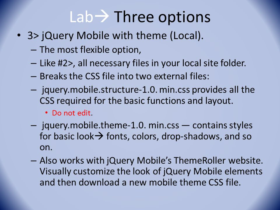 Lab  Three options 3> jQuery Mobile with theme (Local).