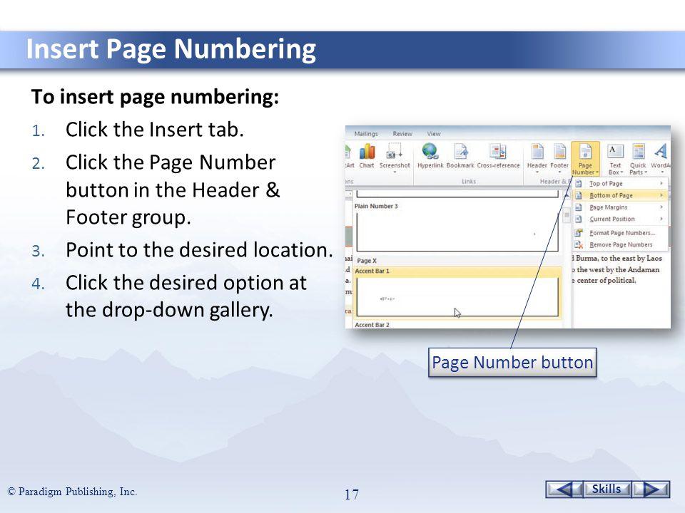 Skills © Paradigm Publishing, Inc. 17 To insert page numbering: 1.