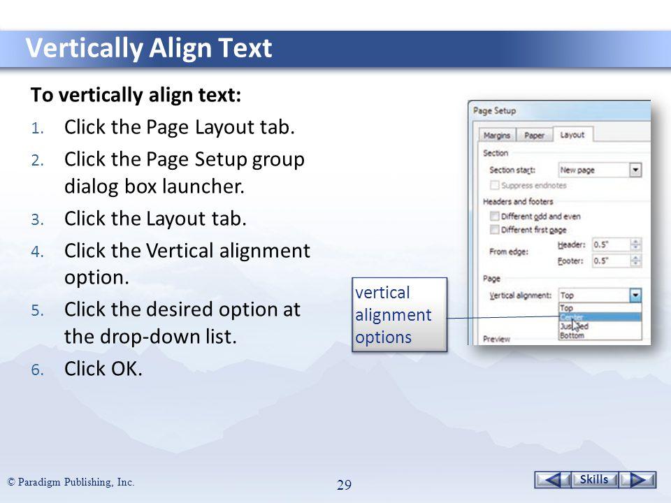 Skills © Paradigm Publishing, Inc. 29 To vertically align text: 1.