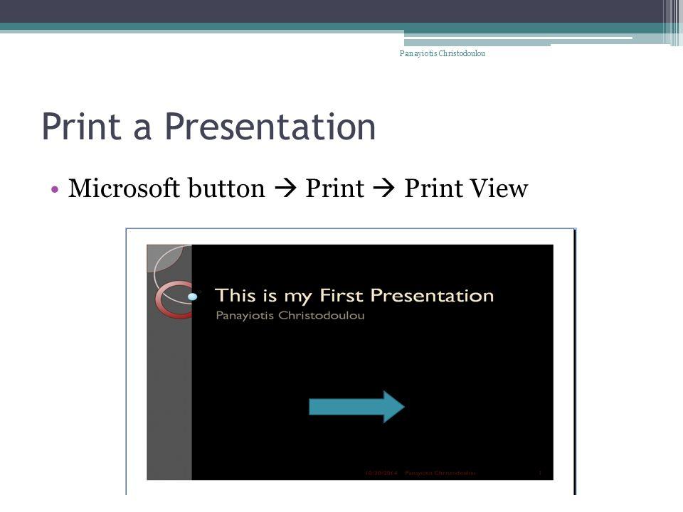 Print a Presentation Microsoft button  Print  Print View Panayiotis Christodoulou
