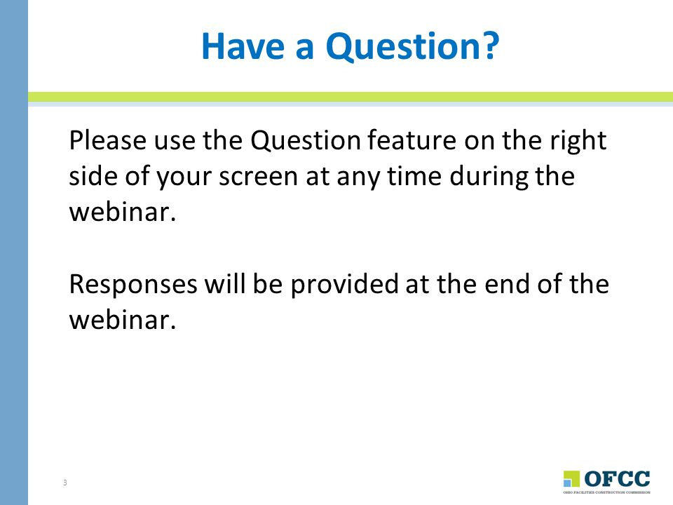 Questions? Contact the presenter directly: Craig Weise Chief of Projects craig.weise@ofcc.ohio.gov