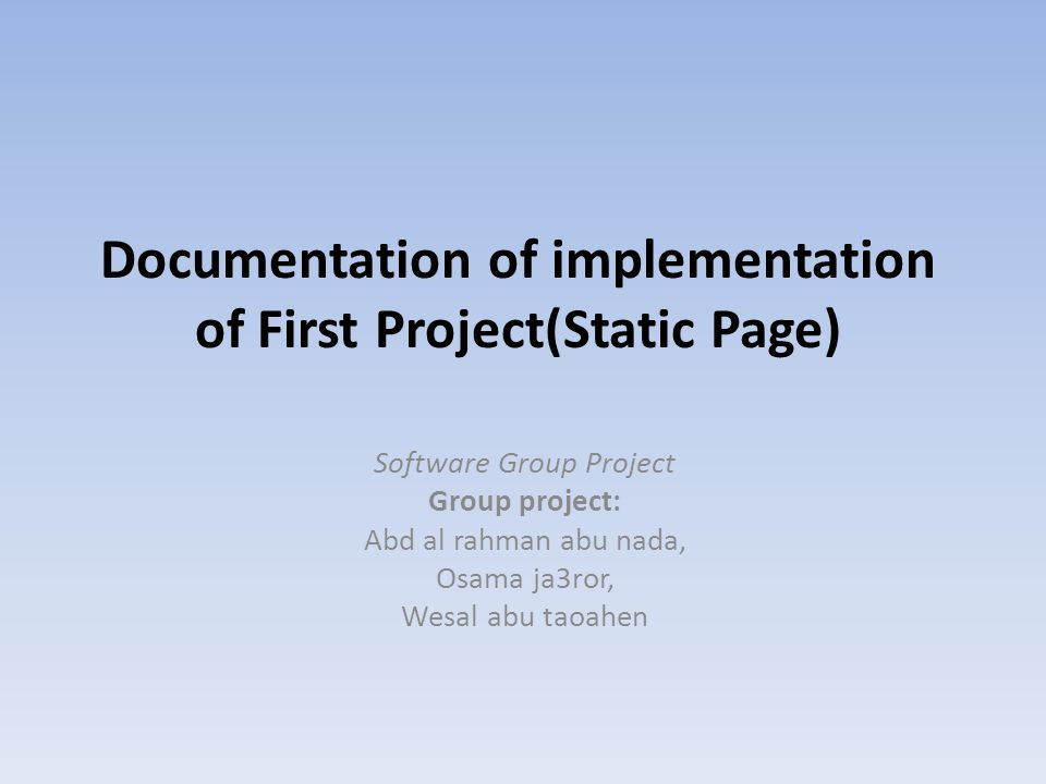 Documentation of implementation of First Project(Static Page) Software Group Project Group project: Abd al rahman abu nada, Osama ja3ror, Wesal abu taoahen
