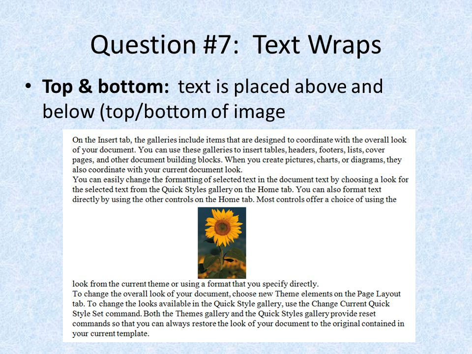 Question #7: Text Wraps Top & bottom: text is placed above and below (top/bottom of image