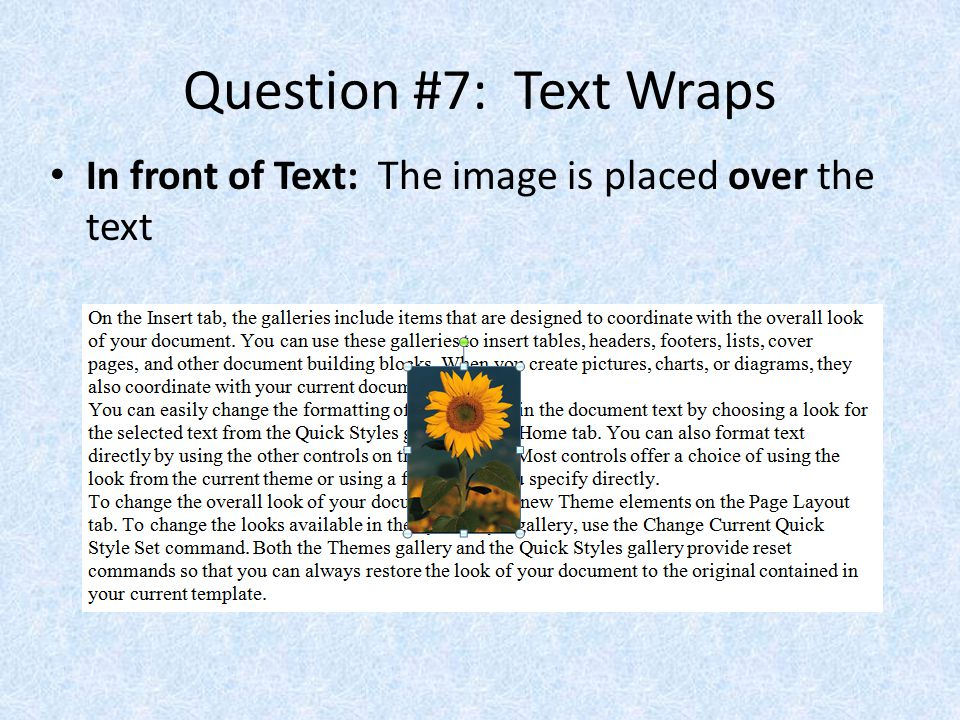 Question #7: Text Wraps In front of Text: The image is placed over the text