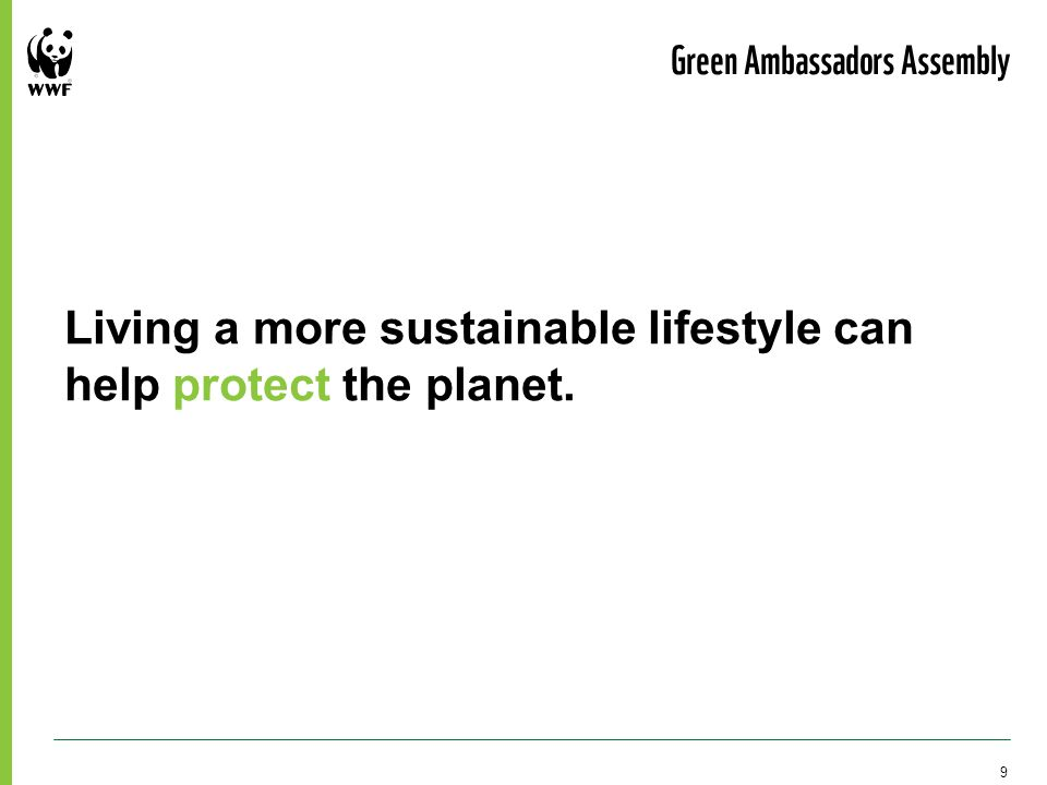 Living a more sustainable lifestyle can help protect the planet. Green Ambassadors Assembly 9