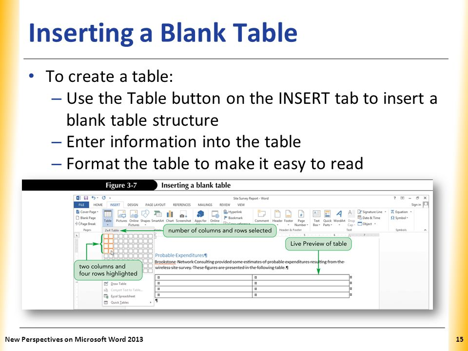 XP Inserting a Blank Table To create a table: – Use the Table button on the INSERT tab to insert a blank table structure – Enter information into the