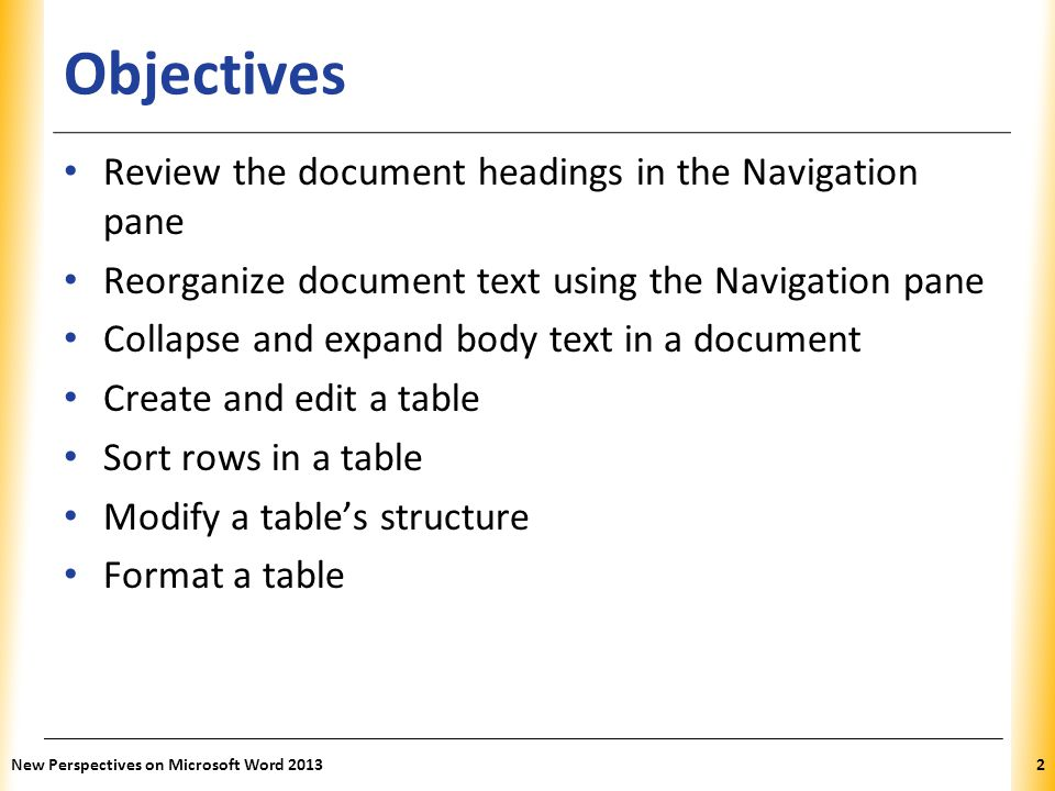 XP Objectives Review the document headings in the Navigation pane Reorganize document text using the Navigation pane Collapse and expand body text in