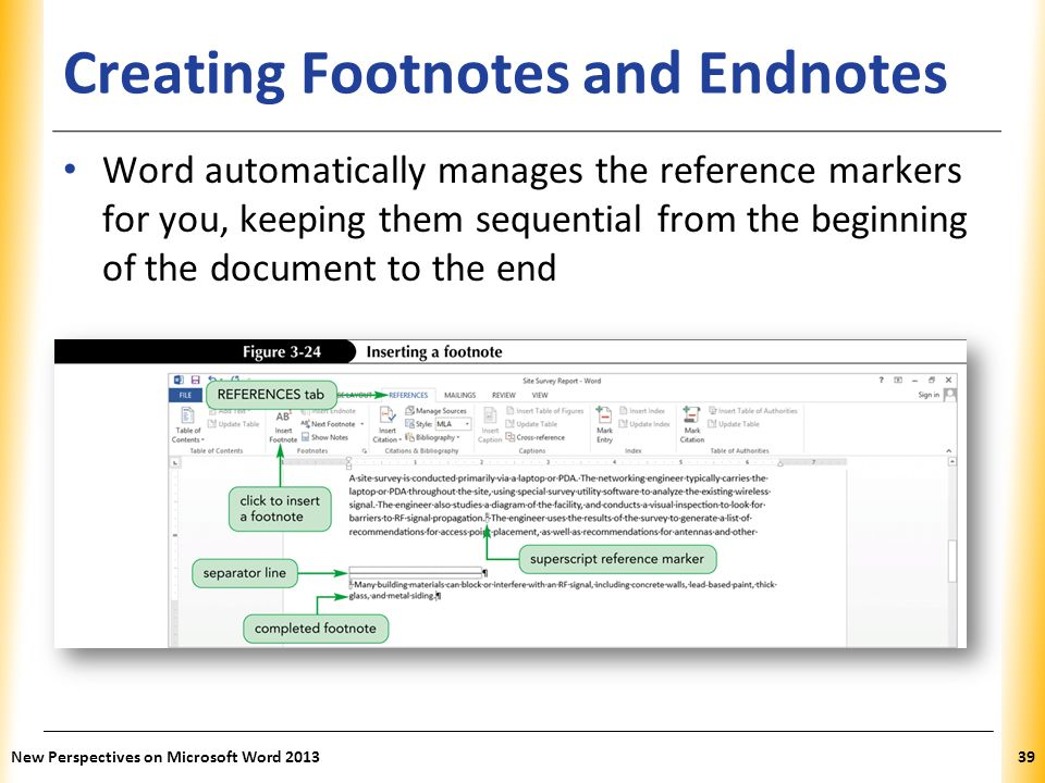 XP Creating Footnotes and Endnotes Word automatically manages the reference markers for you, keeping them sequential from the beginning of the documen