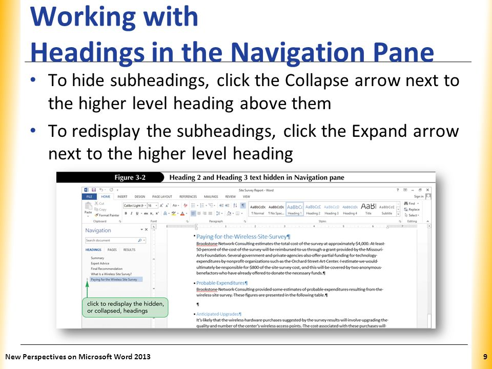 XP Working with Headings in the Navigation Pane To hide subheadings, click the Collapse arrow next to the higher level heading above them To redisplay