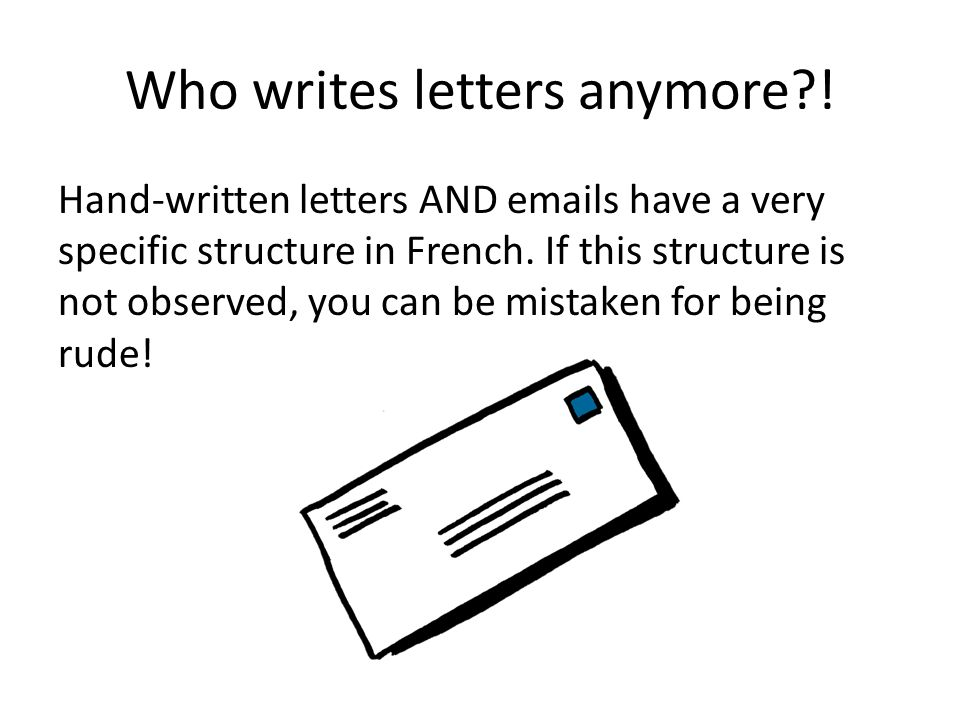 Who writes letters anymore?.
