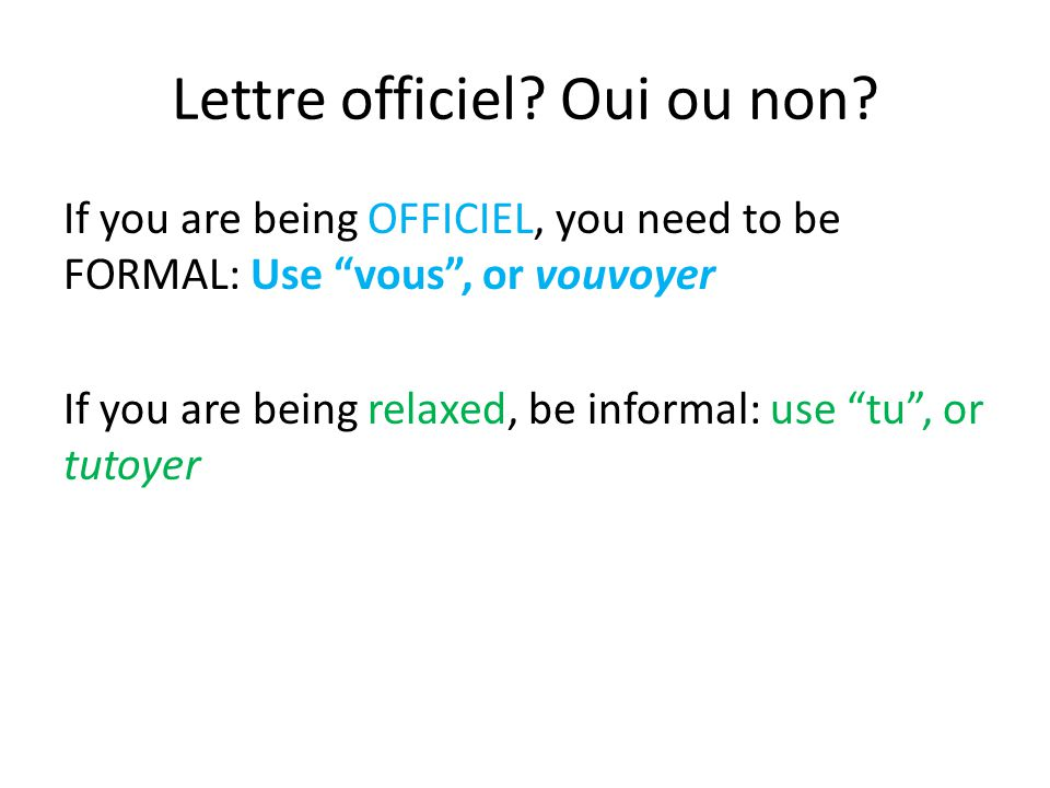 3 parties d'une lettre 1.Introductory greeting with person's title: Monsieur, Madame, Mademoiselle, Docteur, M.