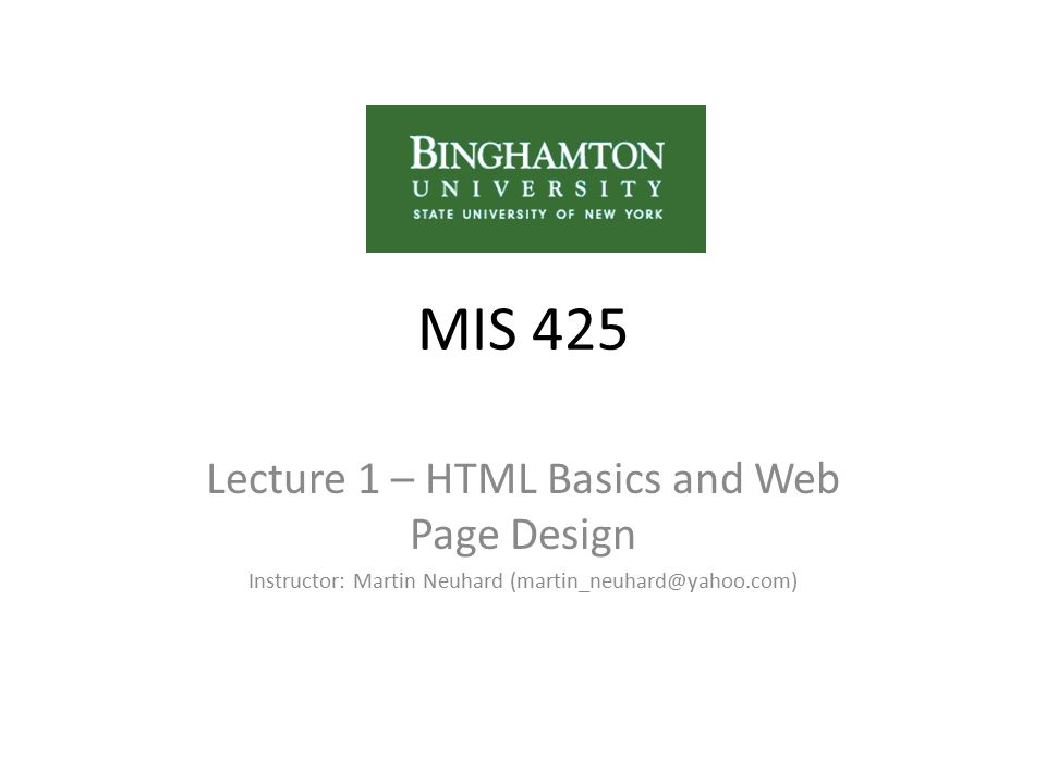 Adding Image to our Example Open our mis_lecture_1_1.html MIS 425 Welcome to Web Application Development Save as mis_lecture_1_2.html View the file in the browser