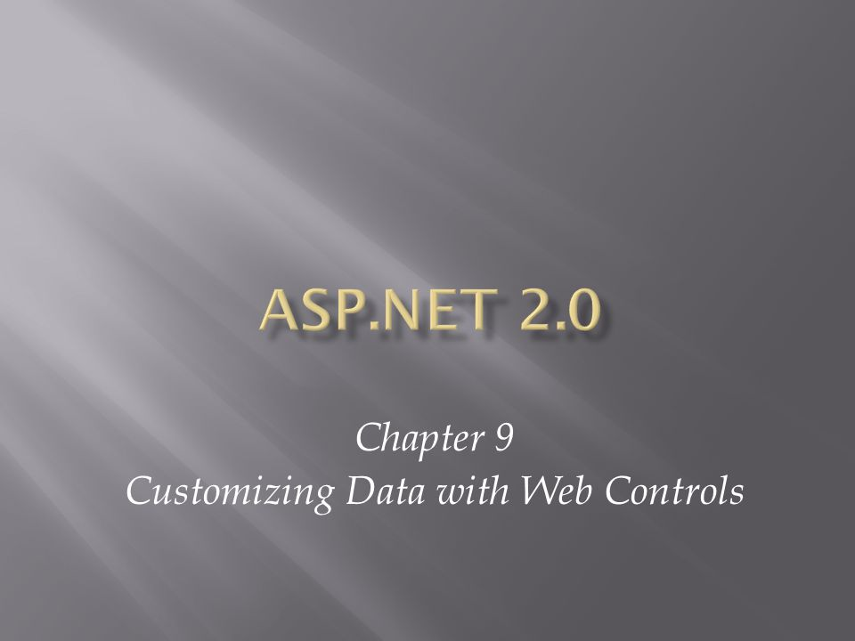 Chapter 9 Customizing Data with Web Controls