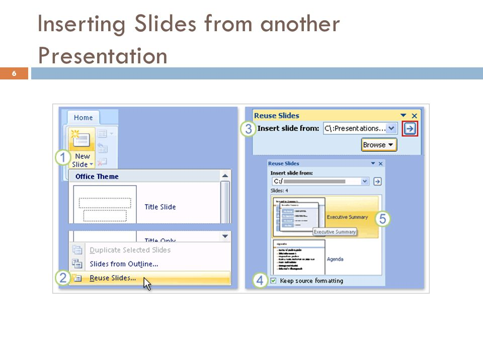 Inserting Slides from another Presentation 6