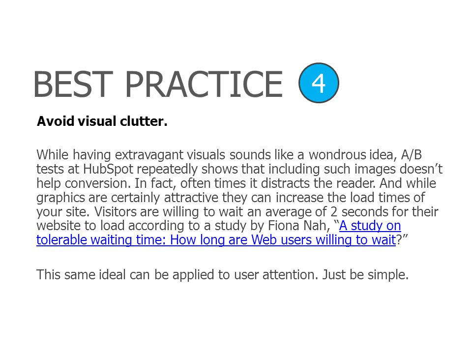 Avoid visual clutter.