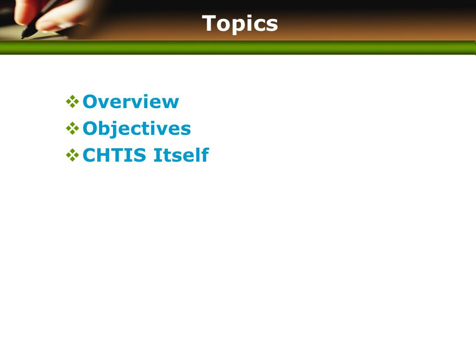 www.themegallery.com Topics  Overview  Objectives  CHTIS Itself