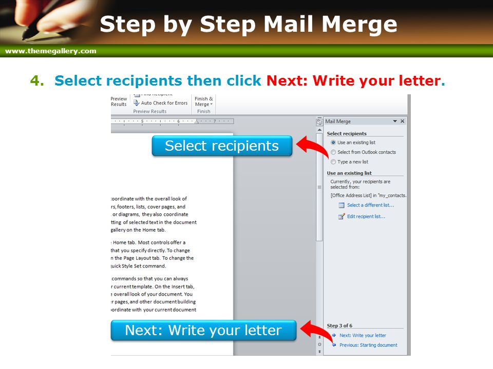 www.themegallery.com Step by Step Mail Merge 4.Select recipients then click Next: Write your letter. Next: Write your letter Select recipients