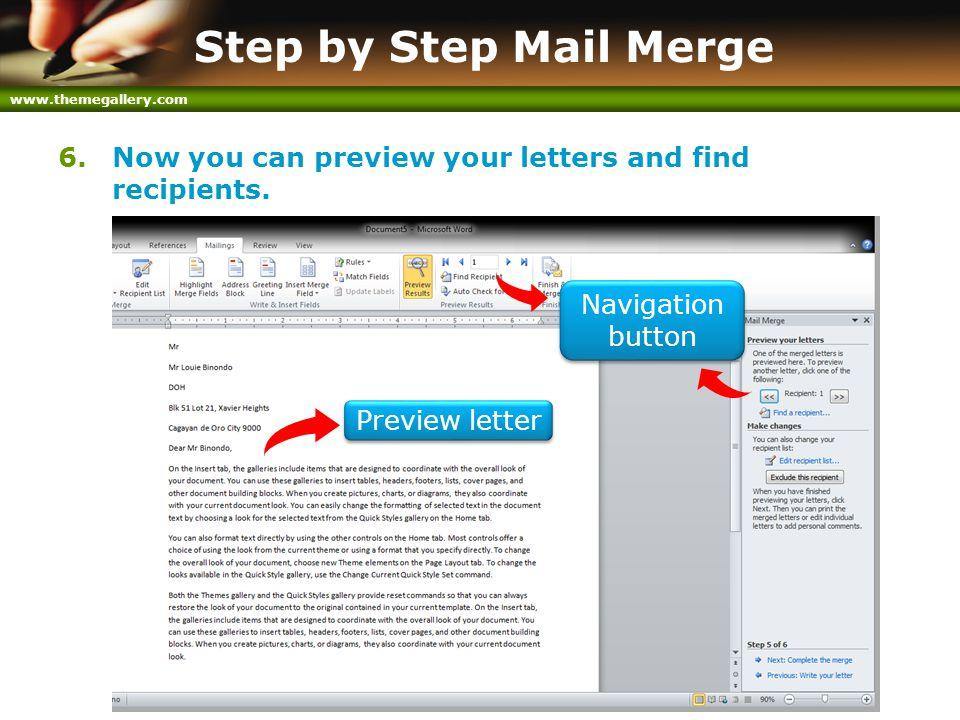 www.themegallery.com Step by Step Mail Merge 6.Now you can preview your letters and find recipients. Preview letter Navigation button