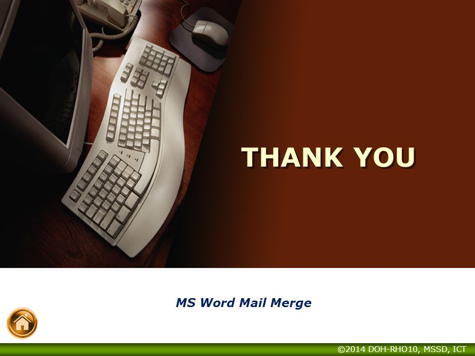 THANK YOU MS Word Mail Merge ©2014 DOH-RHO10, MSSD, ICT