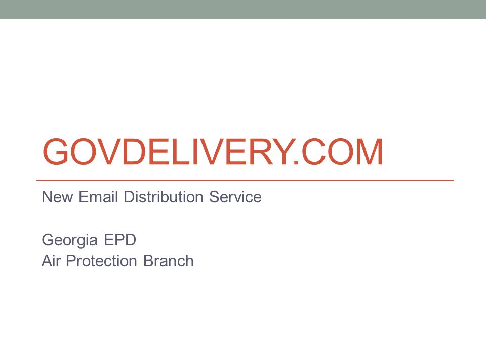 GOVDELIVERY.COM New Email Distribution Service Georgia EPD Air Protection Branch