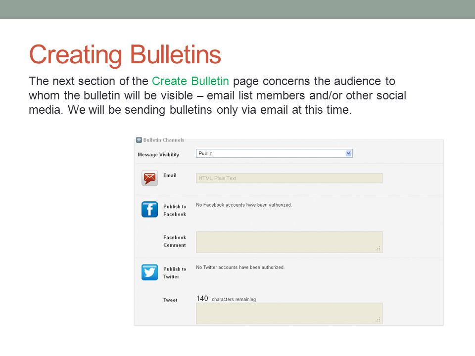 Creating Bulletins The next section of the Create Bulletin page concerns the audience to whom the bulletin will be visible – email list members and/or other social media.