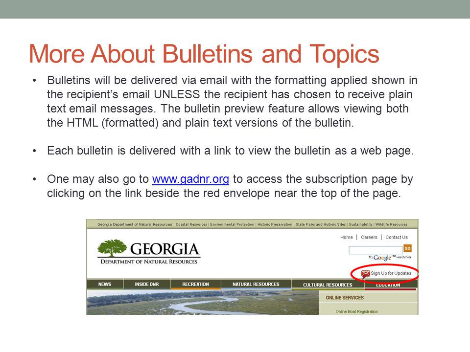 More About Bulletins and Topics Bulletins will be delivered via email with the formatting applied shown in the recipient's email UNLESS the recipient
