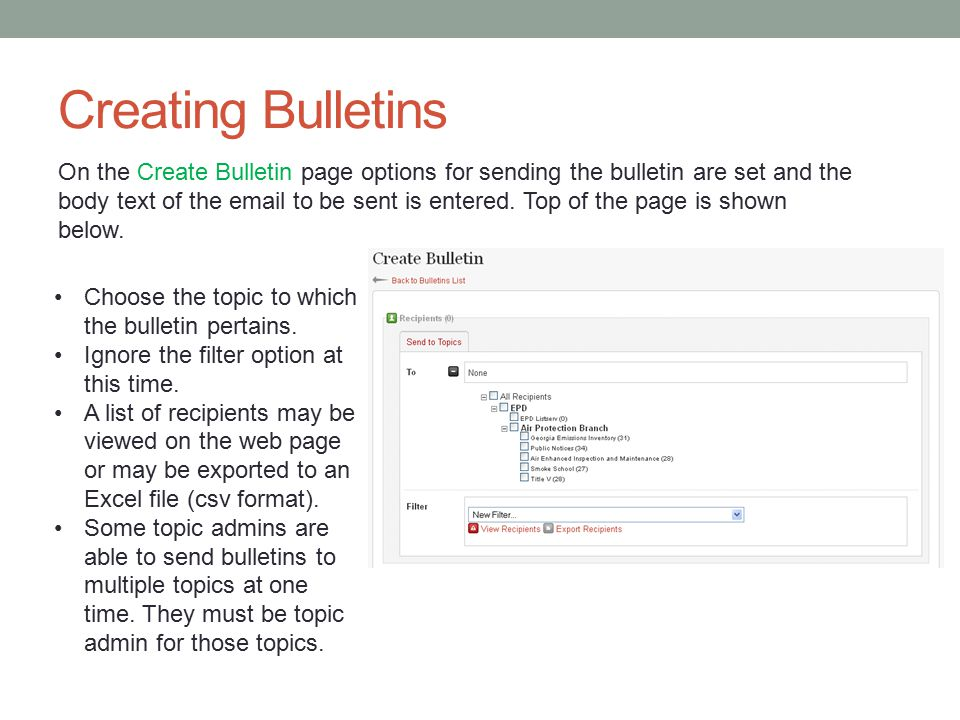 Creating Bulletins On the Create Bulletin page options for sending the bulletin are set and the body text of the email to be sent is entered. Top of t