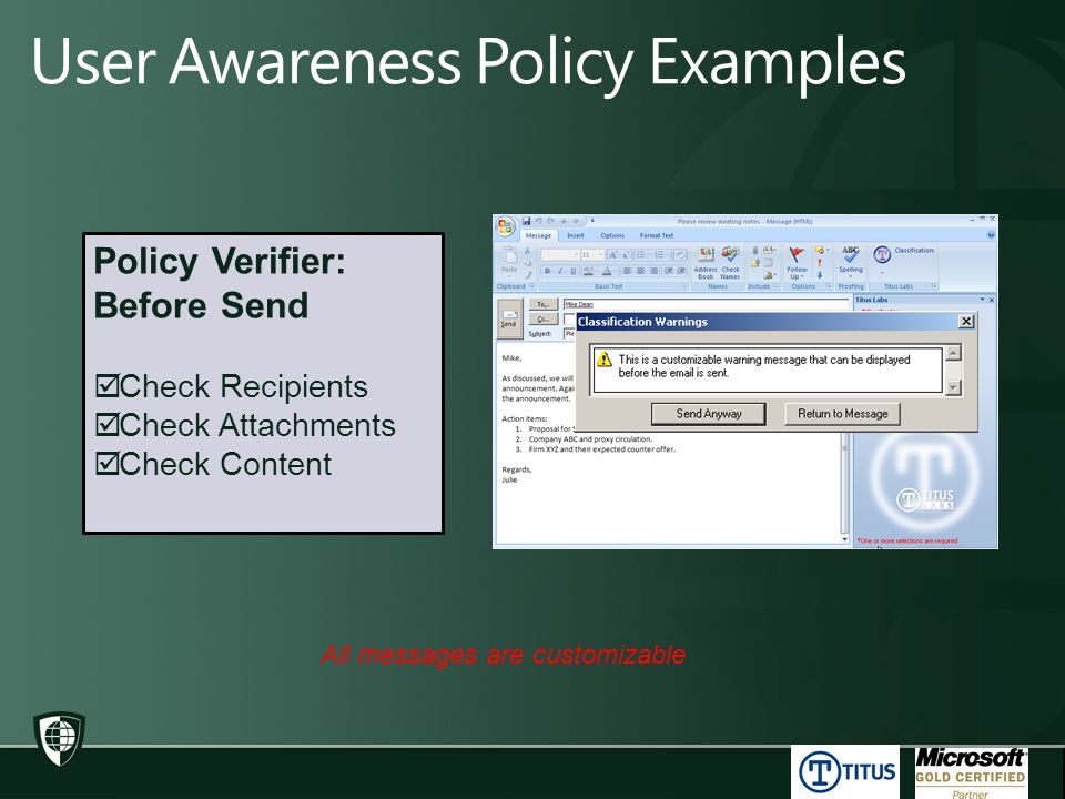 Policy Verifier: Before Send  Check Recipients  Check Attachments  Check Content All messages are customizable