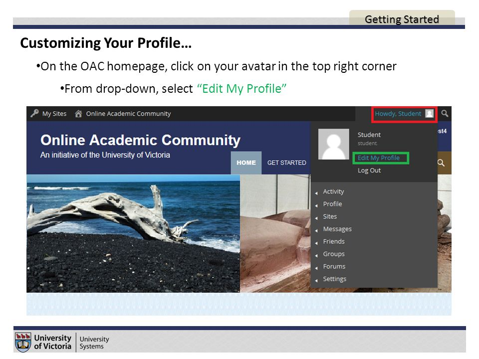 Customizing Your Profile… On the OAC homepage, click on your avatar in the top right corner From drop-down, select Edit My Profile AGENDA Getting Started