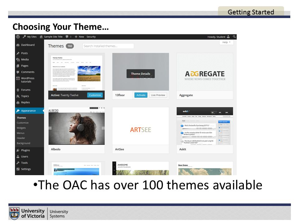 Choosing Your Theme… The OAC has over 100 themes available AGENDA Getting Started