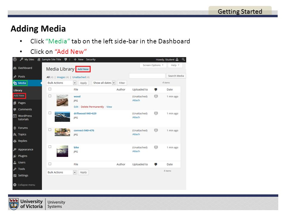 Adding Media AGENDA Click Media tab on the left side-bar in the Dashboard Click on Add New Getting Started