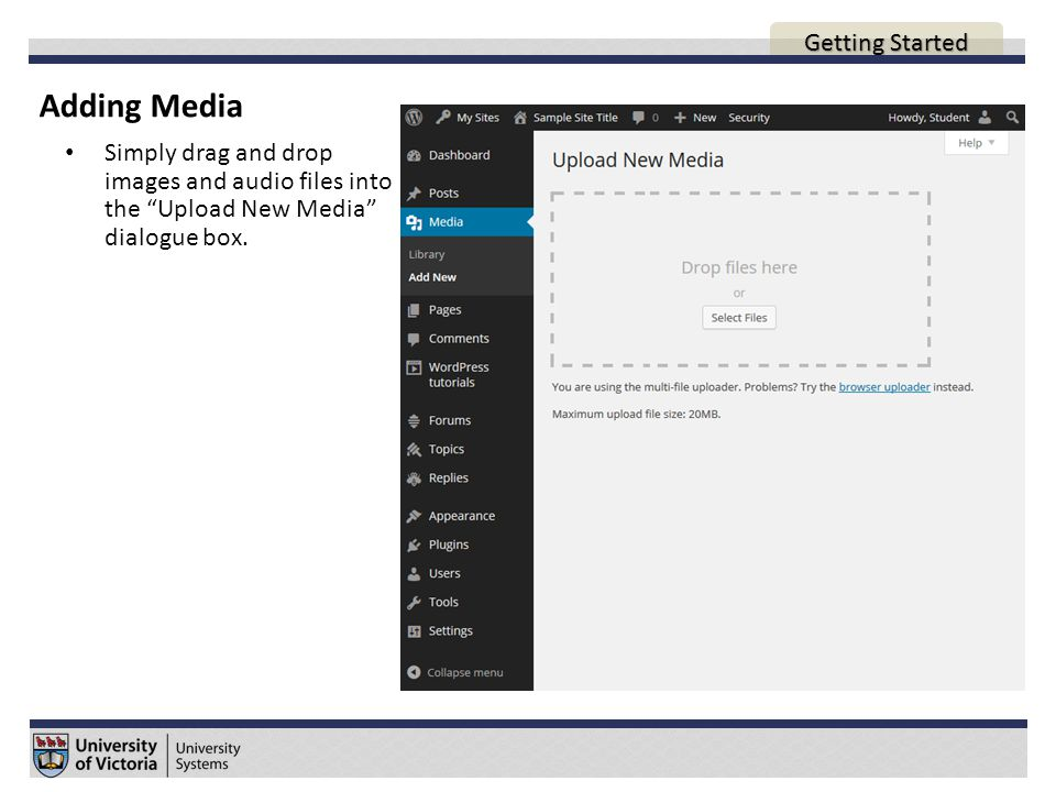 Adding Media AGENDA Simply drag and drop images and audio files into the Upload New Media dialogue box.