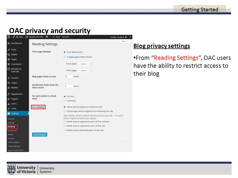 OAC privacy and security AGENDA Blog privacy settings From Reading Settings , OAC users have the ability to restrict access to their blog Getting Started