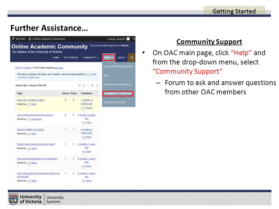 Further Assistance… AGENDA Community Support On OAC main page, click Help and from the drop-down menu, select Community Support – Forum to ask and answer questions from other OAC members Getting Started