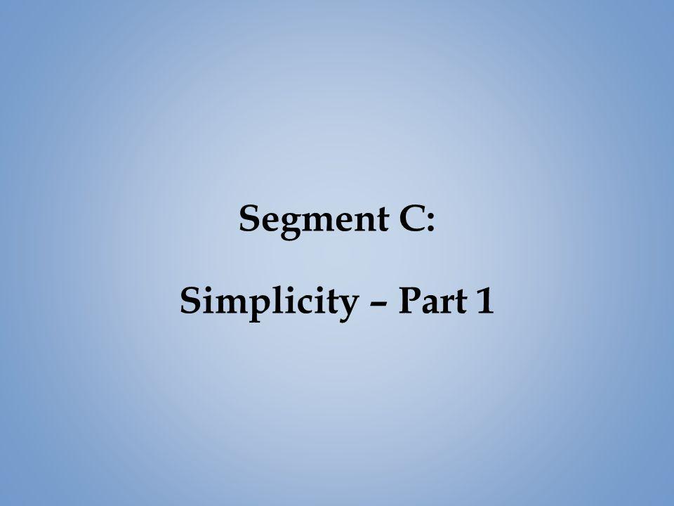 Segment C: Simplicity – Part 1