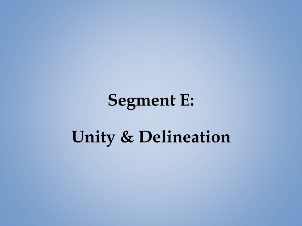 Segment E: Unity & Delineation