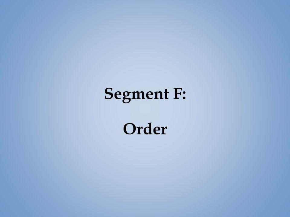 Segment F: Order