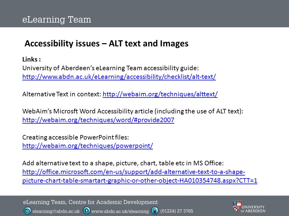 Accessibility issues – Appropriate ALT Text In cases where an image adds no value to a learning resource, and is included merely for visual effect, go