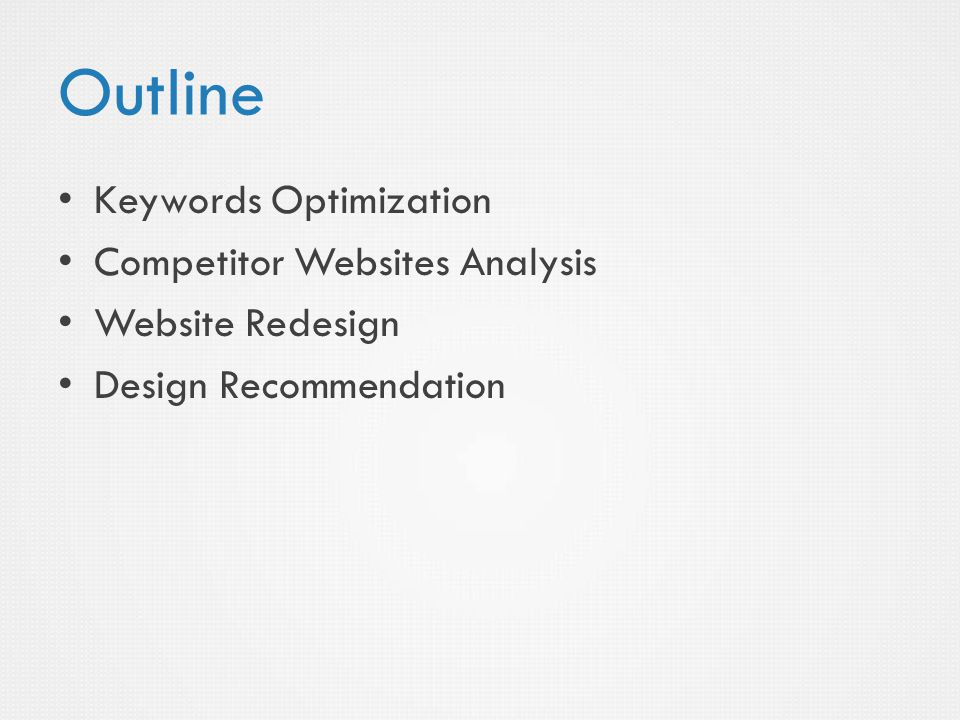 Keywords Optimization Competitor Websites Analysis Website Redesign Design Recommendation Outline