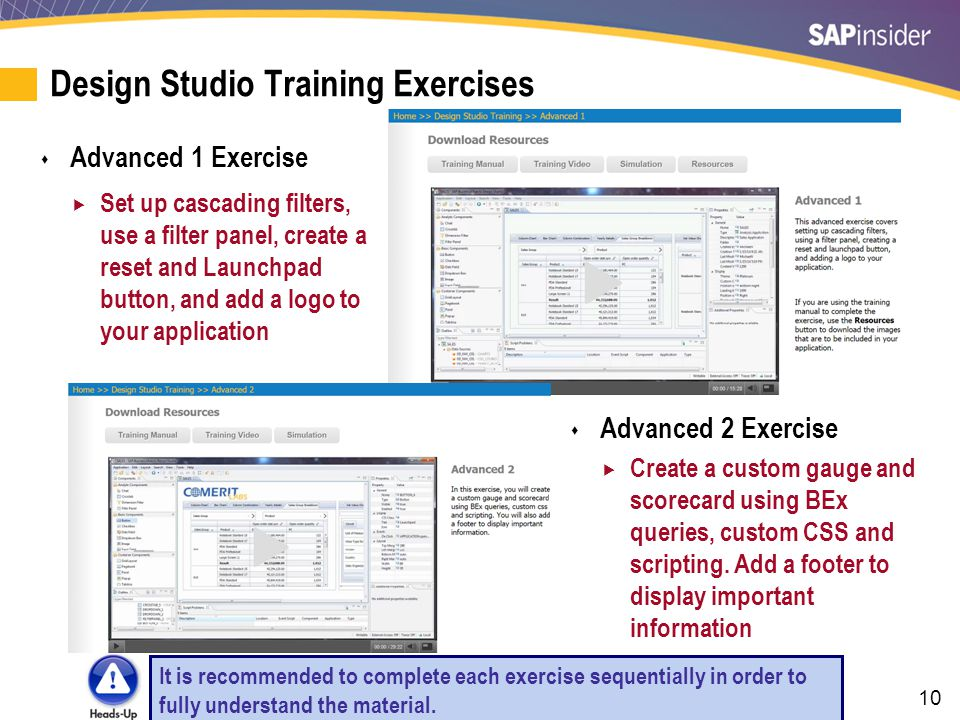 10 Design Studio Training Exercises  Advanced 1 Exercise  Set up cascading filters, use a filter panel, create a reset and Launchpad button, and add