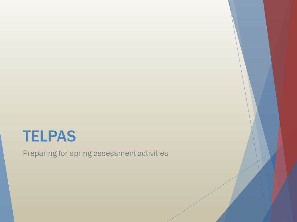 TELPAS Preparing for spring assessment activities