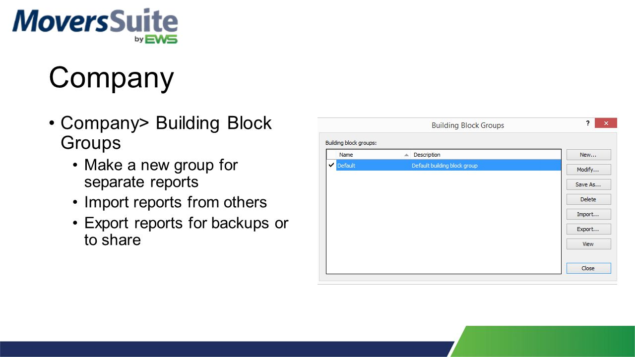 Company Company> Building Block Groups Make a new group for separate reports Import reports from others Export reports for backups or to share